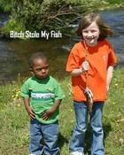 Bitch stole my fish