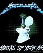metallica-metal up your a**