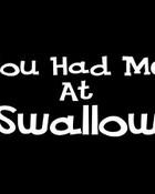 youhadmeatswallow.jpg