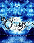 Born Of Osiris-A Higher Place.jpg