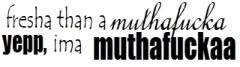 Free muthafuckaa.jpg phone wallpaper by ashleymarie25