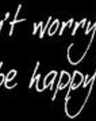 dont worry b happy.jpg
