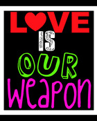 Love Is Our Weapon.jpg