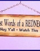 last words of a redneck