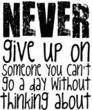 Free Never Give Up.jpg phone wallpaper by ladytrain1979
