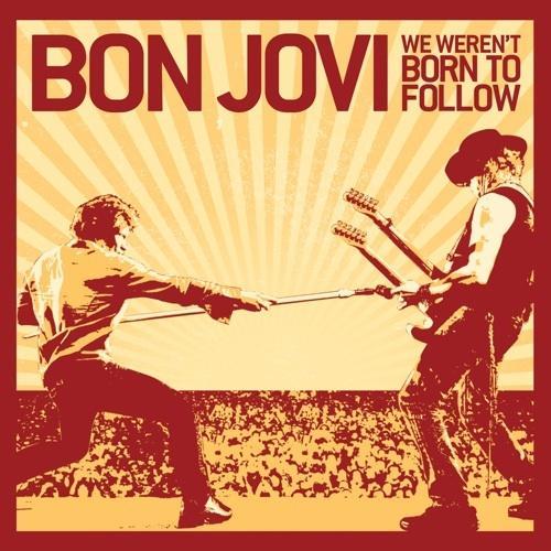 Free Bon Jovi- We Werent Born to Follow phone wallpaper by soulman8908