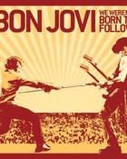 Bon Jovi- We Weren't Born to Follow wallpaper 1