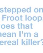 cereal killer!.jpg