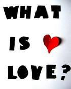 whst is love.jpg