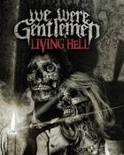 We-Were-Gentlemen-Living-Hell.jpg wallpaper 1