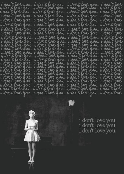 Free I dont love you.jpg phone wallpaper by ashflee101