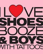 i love shoes booze n boys with tattoos! (pink)