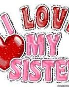 i love my sister <3