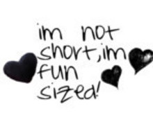 Free im_not_short_im_fun_sized.jpg phone wallpaper by evie87