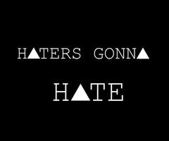 Free haters gunna hate.jpg phone wallpaper by pardonmysteez