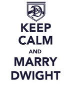 Keep Calm and Marry Dwight