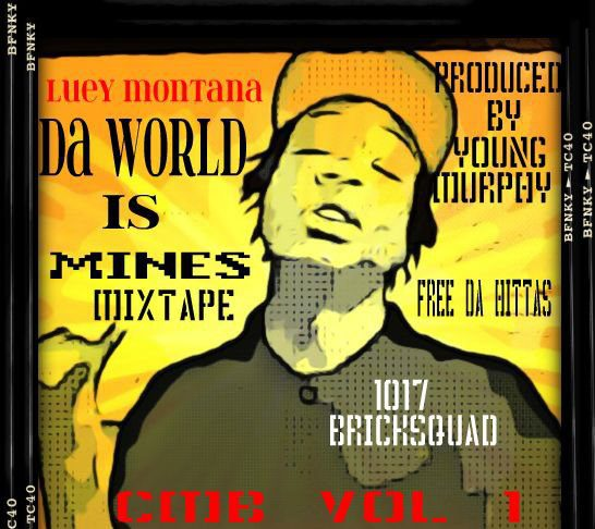 Free Luey Montana (DA WORLD IS MINES) Mixtape Cover phone wallpaper by deshunowens