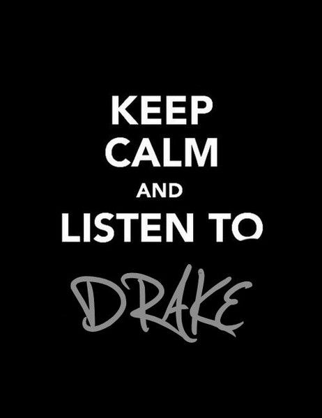 Free Keep Clam Listen To Drake  phone wallpaper by jontae18695