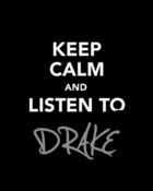Keep Clam Listen To Drake  wallpaper 1