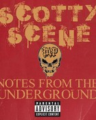 Scotty Scene Notes From The Underground