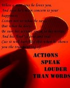 Actions Speak Louder.