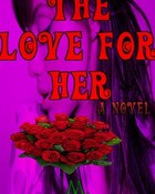 """The Love For Her"" a novel book"