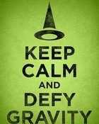 Keep Calm and Defy Gravity wallpaper 1