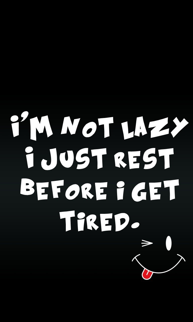 Free Get Tired.jpg phone wallpaper by twifranny