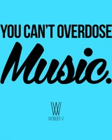 You Cant Overdose Music